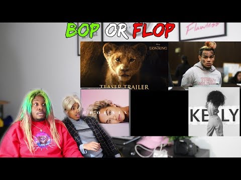 BOP OR FLOP I THE LION KING TRAILER REACTION, 6IX 9INE, KELLY ROWLAND, RITA ORA