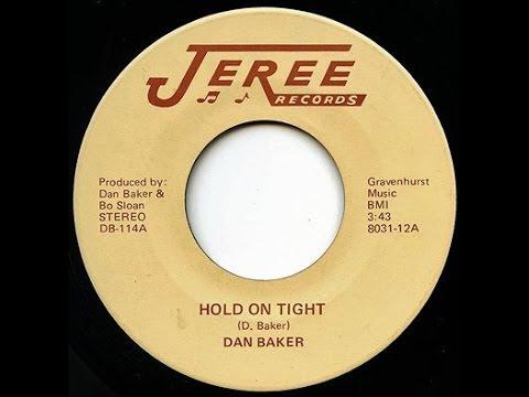 HOLD ON TIGHT - DAN BAKER