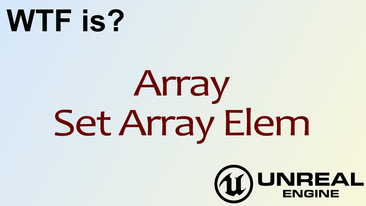 Wtf is array set array elem node in unreal engine 4 ue4 youtube wtf is array set array elem node in unreal engine 4 ue4 malvernweather Image collections
