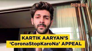 Kartik Aaryan's 'CoronaStopKaroNa' appeal in 'Punchnama' style! | Showsha
