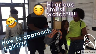 How to approach a girl (hilarious 😏😂) *must watch* |high school edition|