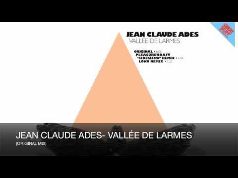 Jean Claude Ades - Vallee De Larmes (Original Mix)