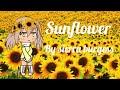 Sunflower | By Sierra Burgess | Gacha life