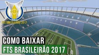 Como baixar e instalar FTS Brasileirão 2017 ATUALIZADO