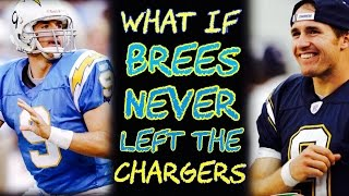 What If Drew Brees NEVER Left San Diego?