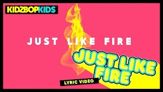 KIDZ BOP Kids – Just Like Fire (Official Lyric Video) [KIDZ BOP 32] #ReadAlong