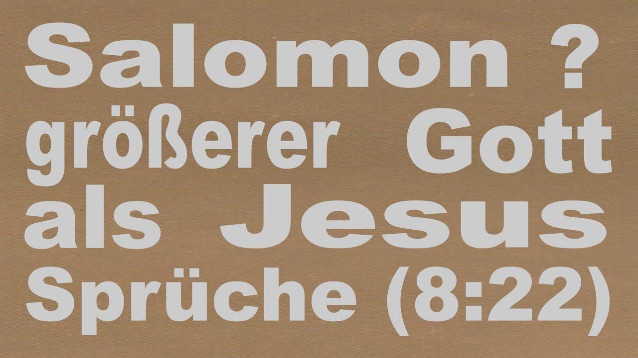 salomon größerer gott als jesus (sprüche 8:22) laut muslimische