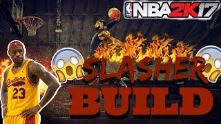 SLASHER CONTACT DUNK BUILD NBA 2K17