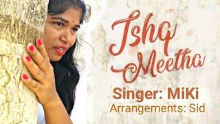 Ishq Meetha - Palak Muchhal | Anupama Raag | Ajay Bawa | Cover By MiKi| Zee Music Originals
