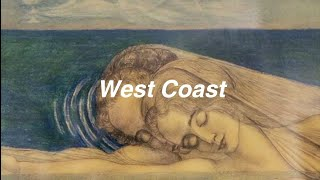Lana Del Rey // west coast [Lyrics]