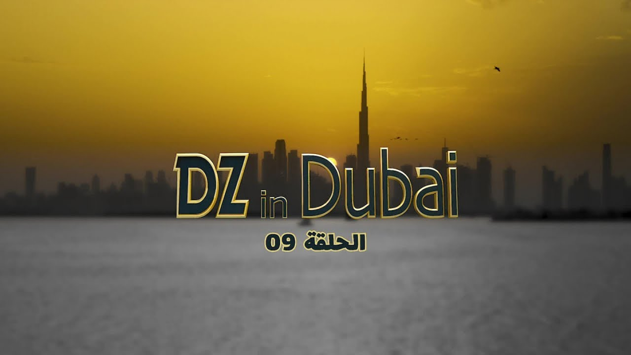 DZ in Dubai - Episode 9 en entier HD