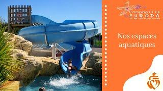Camping EUROPA #3 : Nos espaces aquatiques