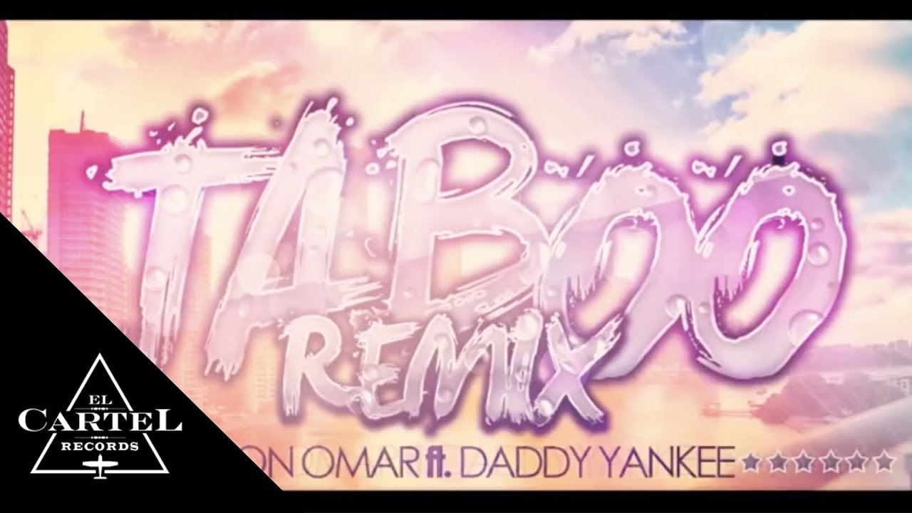 DADDY YANKEE | TABOO REMIX - DON OMAR FT. (Video Oficial)