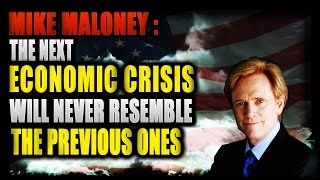 MIKE MALONEY  |  The Next Economic Crisis Will Never Resemble The Previous Ones