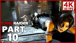 Tomb Raider Gameplay Walkthrough Part 10 (PC 4K 60FPS)