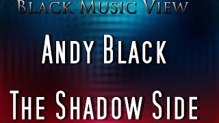 Black Music View 02 Andy Black The Shadow Side Обзор Альбома