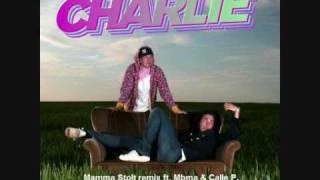 Charlie - Mamma Stolt remix ft. Mbma & Calle P.