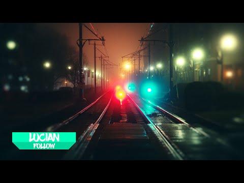 Lucian - Follow (Ft. Sleeper)