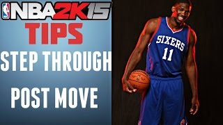 NBA 2K15 Beginner Tips - Effective Post Move - Step Through/Up & Under