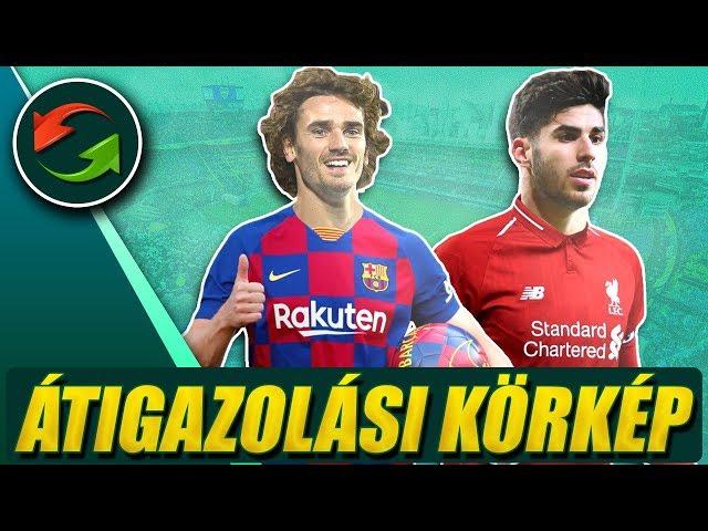 Hivatalos: Griezmann a Barcelonáé! Asensio a Liverpoolban? ► Átigazolási körkép