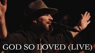 We The Kingdom – God So Loved (Live)