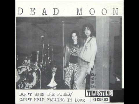 Dead Moon - Don't Burn The Fires (1988)