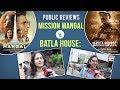 Mission Mangal and Batla House HONEST Public Reviews: Hit or Flop?   Akshay Kumar   John Abraham