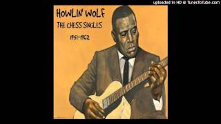 Howlin' Wolf - Somebody In My Home