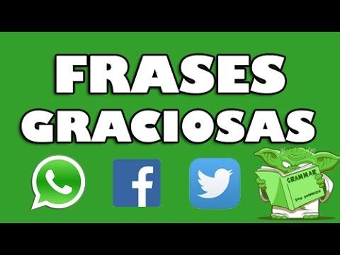 Estados Y Frases Graciosas Para Whatsapp Facebook