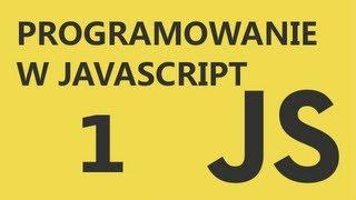 JavaScript Kurs Cz. 1 Wprowadzenie. (PjakProgramowanie)