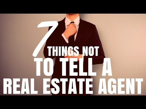 7 Things NOT To Tell A Real Estate Agent (Ep125)