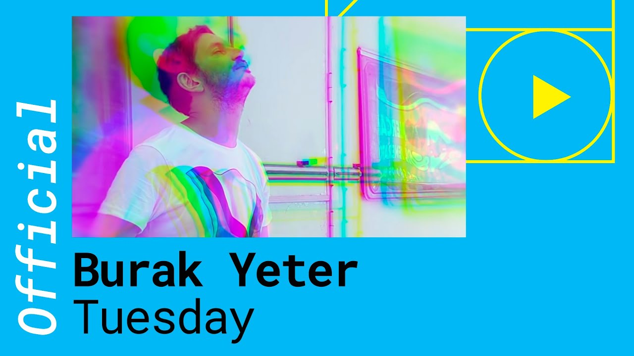 Burak Yeter Tuesday ft Danelle Sandoval Official Music