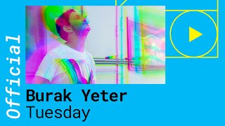 Download BURAK YETER – TUESDAY feat. Danelle Sandoval (Official Music Video) Mp3 and Videos