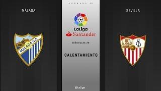 Calentamiento Málaga vs Sevilla