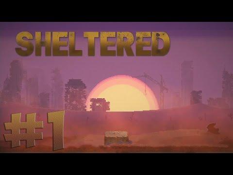 Sheltered. Прохождение. Часть 1 (Выживаем в убежище)