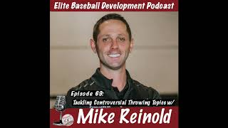 CSP Elite Baseball Development Podcast: Tackling Controversial Throwing Topics with Mike Reinold