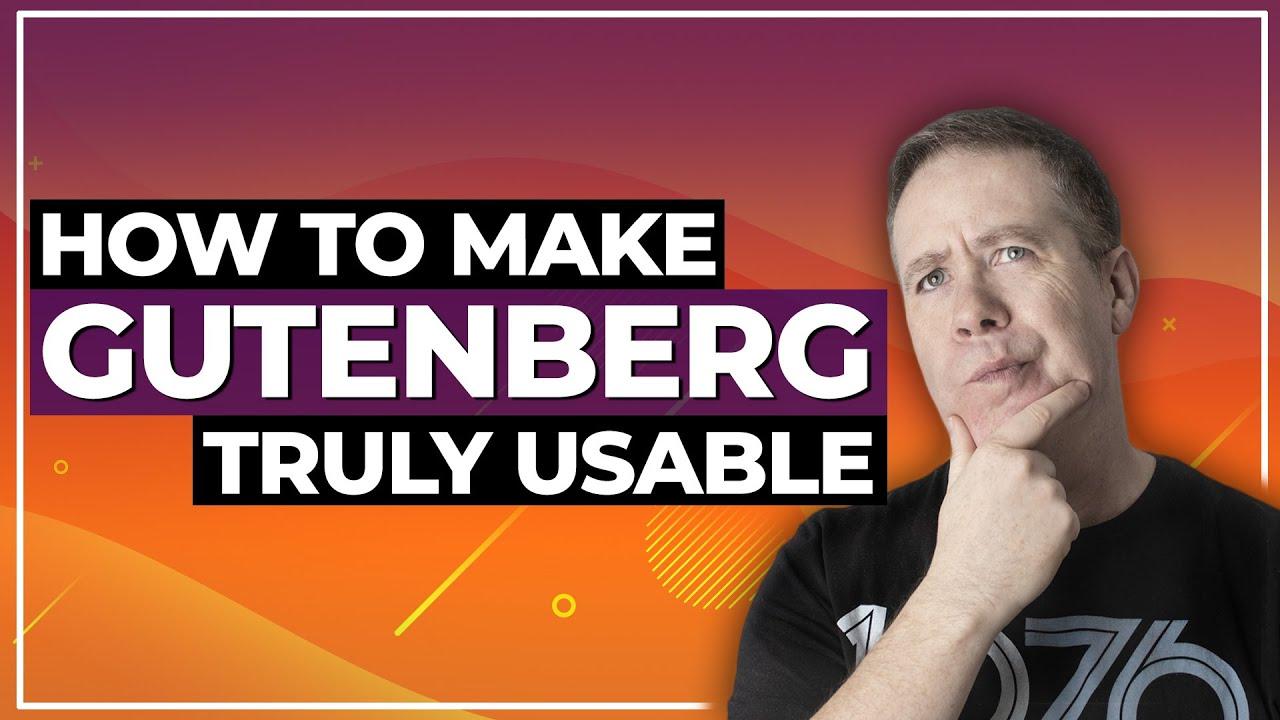 Gutenberg Tutorials | Better Designs with FREE TOOLS
