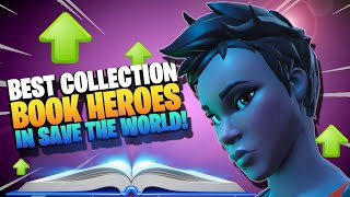 BEST COLLECTION BOOK HEROES you can get RIGHT NOW! Fortnite Save the World PvE