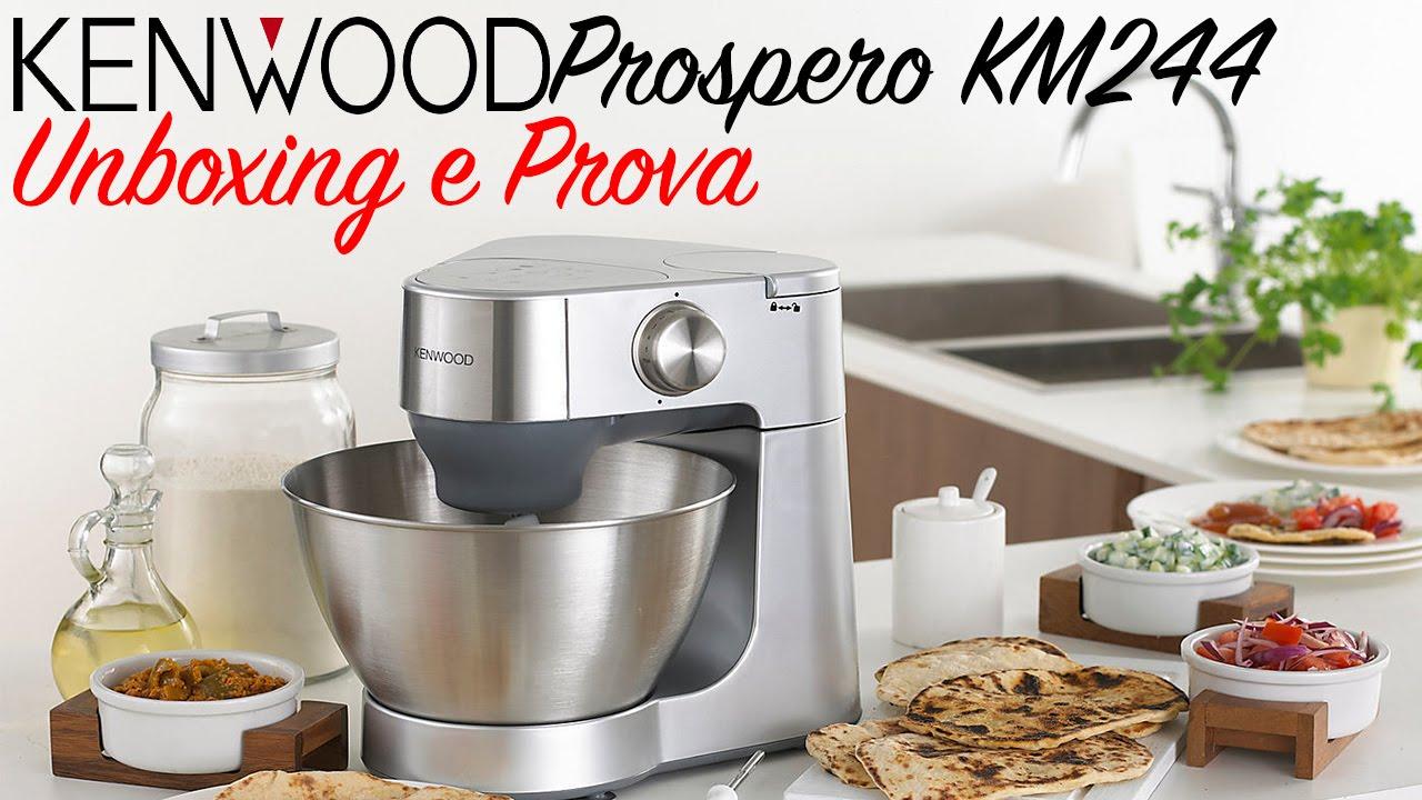 Robot Da Cucina Multifunzione KENWOOD Prospero KM244 Unboxing e ...