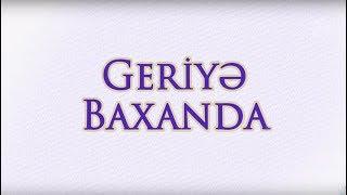 Geriyə baxanda - Elnarə Abdullayeva (08.06.2018)
