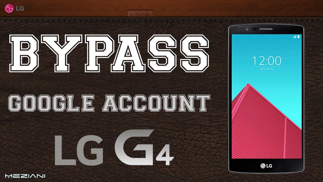Bypass Google Account LG G4 Remove FRP