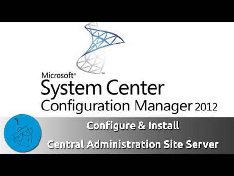 SCCM 2012 - Hierarchy with CAS - Installation Central Administration Site [Part 1]