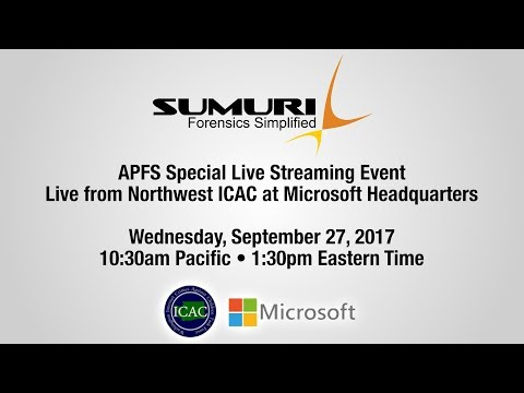 SUMURI APFS Special Live Stream - Live from Northwest ICAC at Microsoft Headquarters