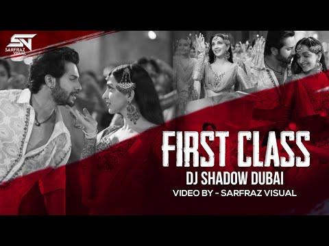 First Class Remix | DJ Shadow Dubai | Kalank | Varun Dhawan , Alia Bhatt, Kiara | Arijit Singh