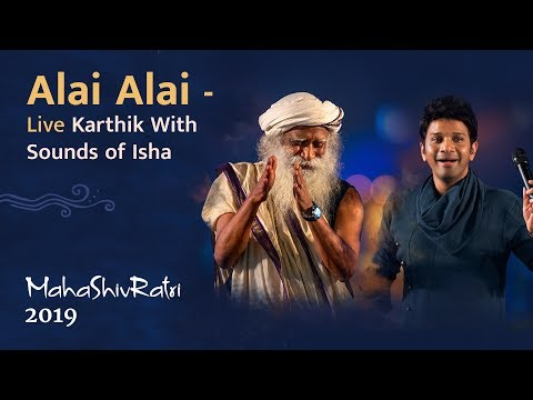 Alai Alai - Live | Karthik With Sounds Of Isha | Mahashivratri 2019