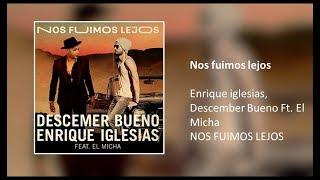Enrique Iglesias, Descemer Bueno - Nos Fuimos Lejos    Ft. El Micha