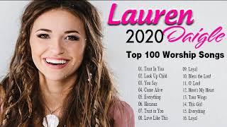 New Lauren Daigle Christian Worship Songs 2020 🙏 Best Worship Songs Playlist of Lauren Daigle