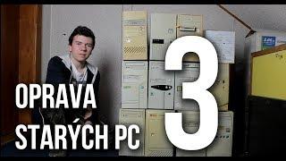Oprava starých počítačů [Část 3]