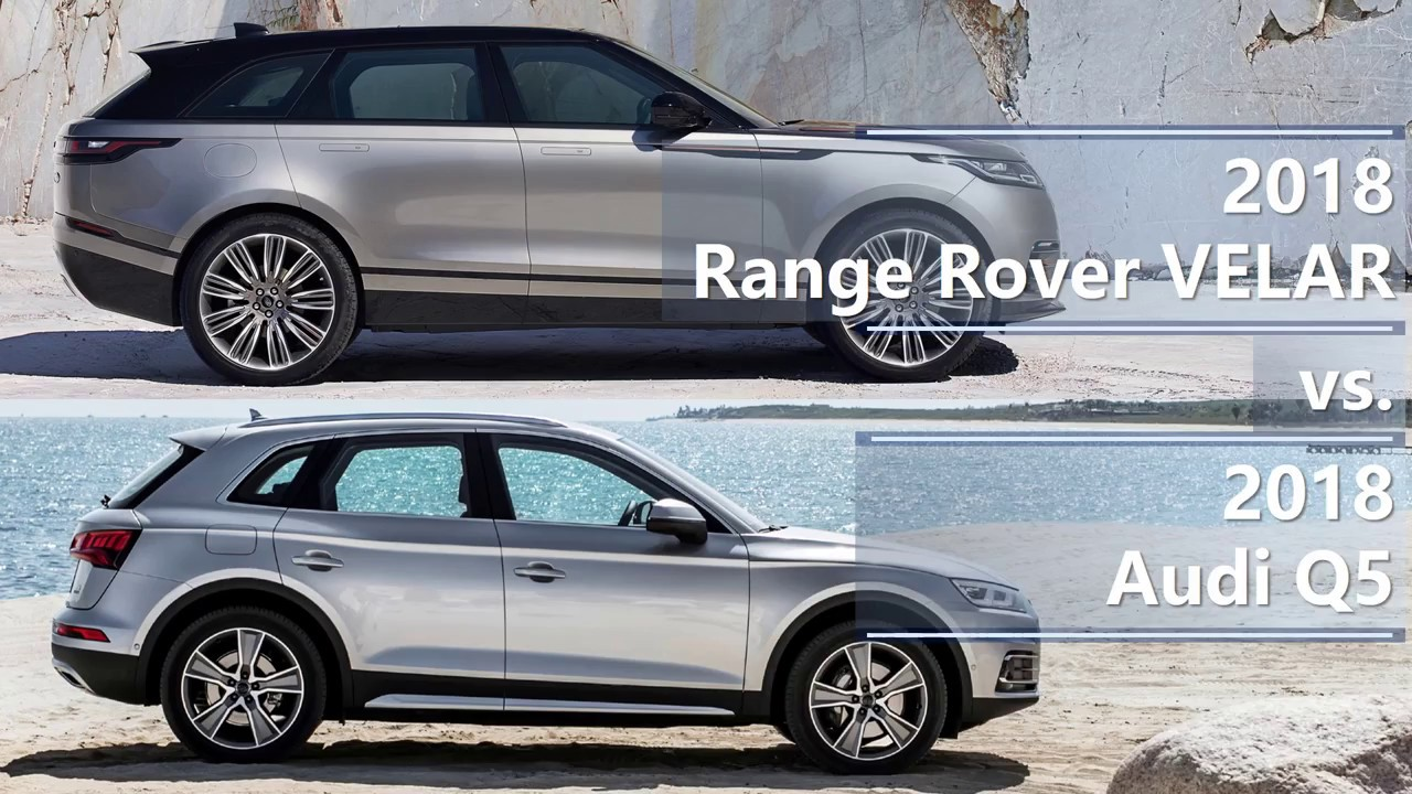 2018 Range Rover Velar vs. 2018 Audi Q5 technical comparison - YouTube