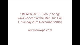 OMWPA 2010 - 'Group Song': Gala Concert at the Menuhin Hall (Thursday 23rd December 2010)